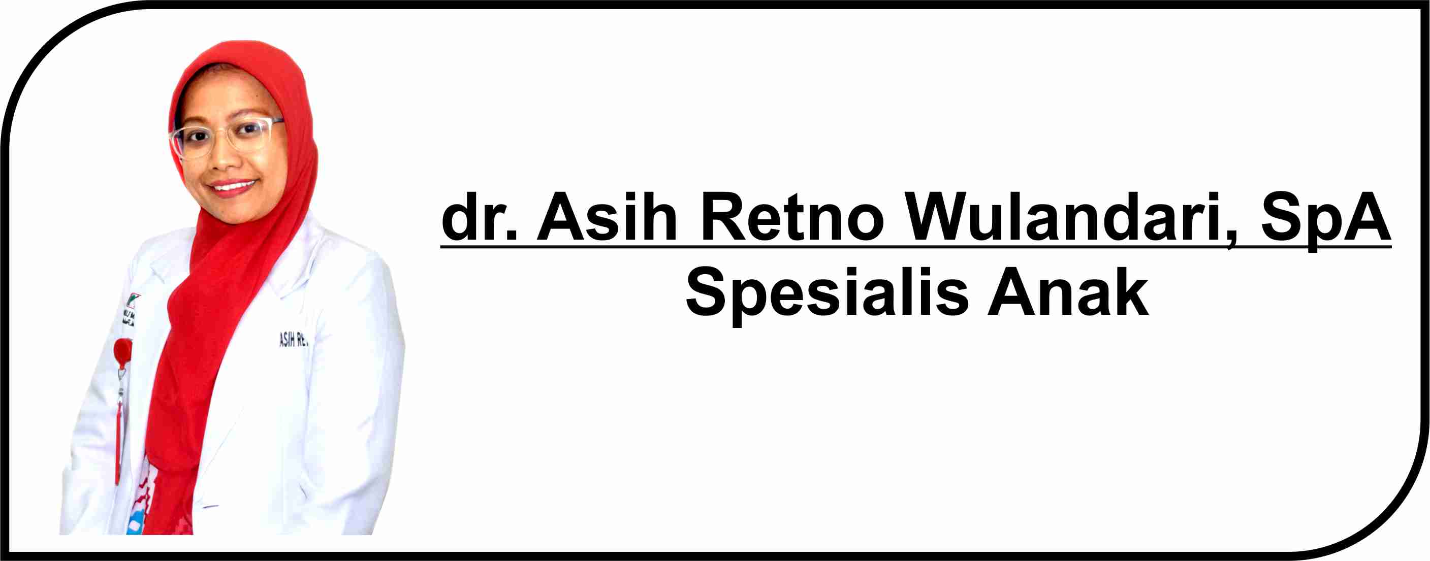 <p>Dokter Spesialis Anak</p>  <p>Melayani :</p>  <p>1. Pasien Rawat Inap</p>  <p>2. Pasien Rawat Jalan</p>  <p><strong>Jadwal Praktik Poli</strong> :</p>  <p>Senin - Jum'at : 06.30 - 07.30 WIB</p>